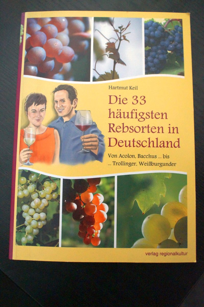 Hartmut Keil: Die 33 häufigsten Rebsorten in Deutschland